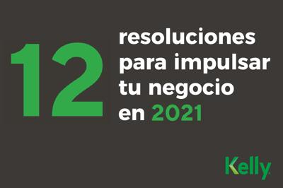 12 resoluciones para impulsar tu negocio en 2021